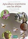Apicultura respetuosa con las abejas: Colmenas de biodiversidad. La colmena redonda divisible: 4 (Saber Hacer)