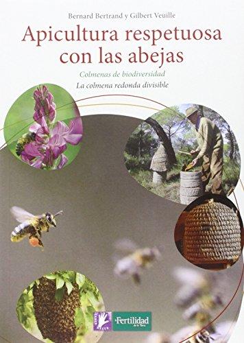 Apicultura respetuosa con las abejas : colmenas de biodiversidad : la colmena redonda divisible (Saber Hacer, Band 4)