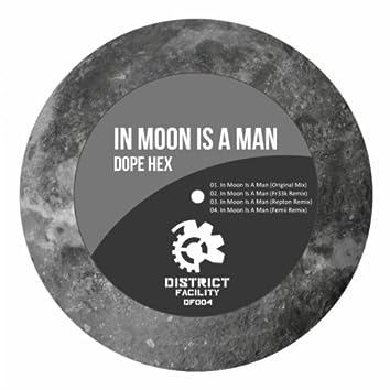 In Moon Is A Man