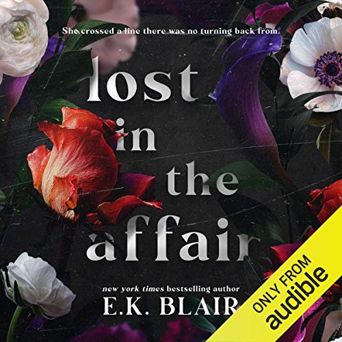 Lost in the Affair Audiobook By E. K. Blair cover art