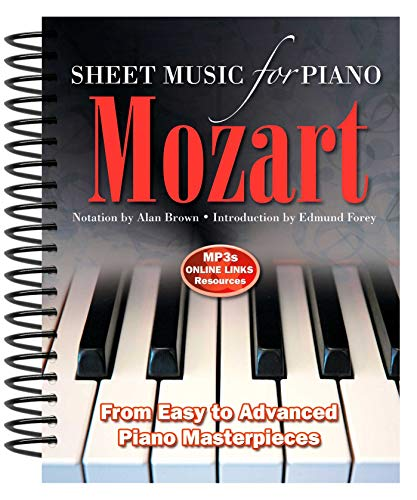 Wolfgang Amadeus Mozart: Sheet Music for Piano: From Easy to Advanced; Over 25 masterpieces