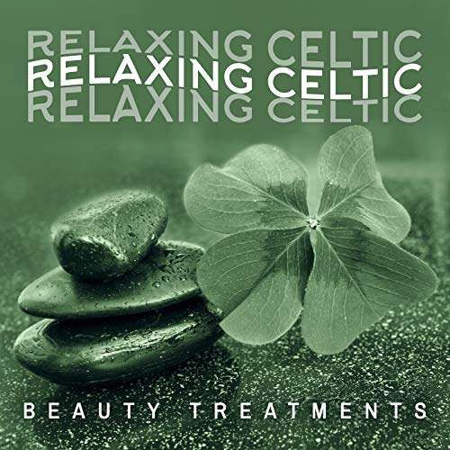 Relaxing Celtic Beauty Treatments - Calm Spa Music, Celtic Aromatherapy, Therapeutic Spa Sessions, Wellness Celtic Oasis