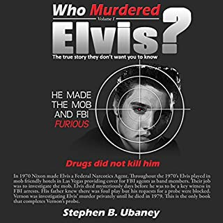 Who Murdered Elvis?                   By:                                                                                                                                 Stephen B. Ubaney                               Narrated by:                                                                                                                                 Richard Batson                      Length: 6 hrs and 5 mins     7 ratings     Overall 3.4