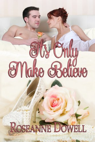 Book: It's Only Make Believe by Roseanne Dowell