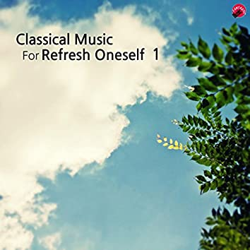Classical music for Refresh oneself 1