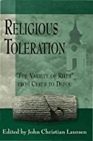 "Religious Toleration: ""the Variety of Rites"" from Cyrus to Defoe"