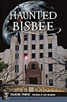 Haunted Bisbee (Haunted America)