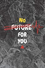 No Future for you: Birthday Notebook Personal bad memories Guided journal 110 page 6x9