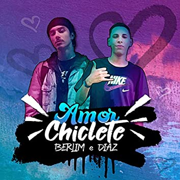 Amor Chiclete