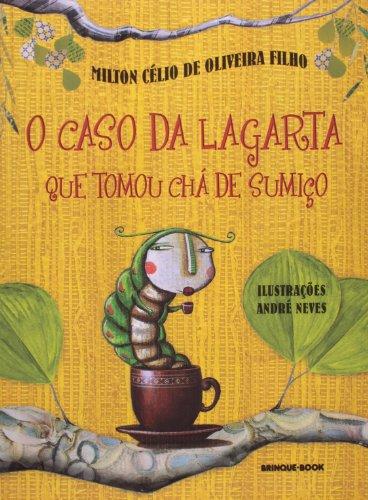 O Caso da Lagarta que Tomou Chá de Sumiço