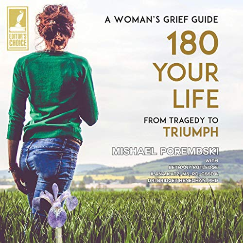 180 Your Life Audiobook By Mishael Porembski,                                                                                        Bethany Rutledge,                                                                                        Ilana Katz MS RD CCSD,                                                                                        Dr. Bridget Heneghan cover art