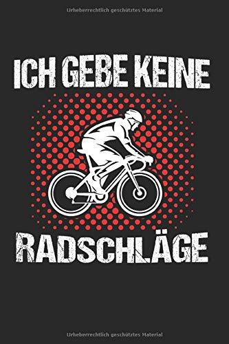 Ich Gebe Keine Radschläge: Fahrrad & Radfahrer Notizbuch 6x9 Downhill Bekleidung Geschenk für Lustig & Herren & Damen