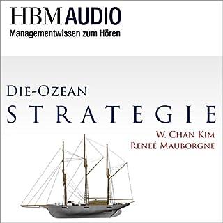 Die Ozean-Strategie     Managementwissen zum Hören - HBM Audio              Autor:                                                                                                                                 Peter Drucker                               Sprecher:                                                                                                                                 Christoph Hauschild                      Spieldauer: 36 Min.     14 Bewertungen     Gesamt 4,1