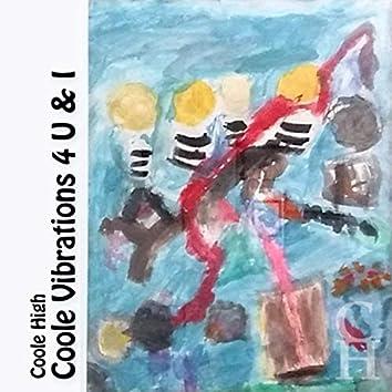 Coole Vibrations 4 U & I