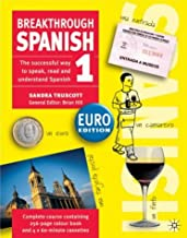 Breakthrough Spanish 1: Euro Edition (Breakthrough S.). Complete Course Containing 256-page Colour Book and 4x60-minute Cassettes by Sandra Truscott (2003-07-11)