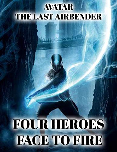 Avatar: The Last Airbender Four Heroes Face To Fire   Avatar The Last Airbender FAN Comics Books (English Edition)