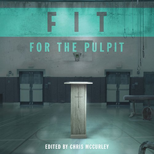 Fit for the Pulpit audiobook cover art