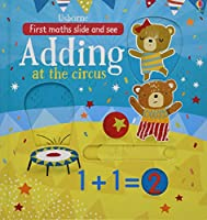 Slide and See Adding at the Circus (First Maths Slide and See)