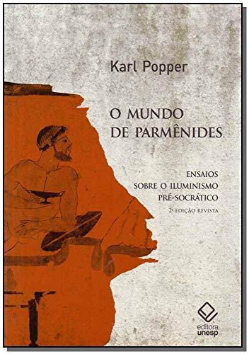 O mundo de Parmênides - 2ª edição: Ensaios sobre o iluminismo pré-socrático