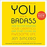You Are a Badass®: How to Stop Doubting Your Greatness and Start Living an Awesome Life (Audible Audiobook)