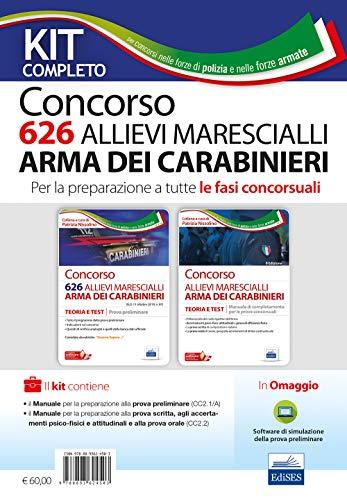 Kit concorso 626 allievi marescialli Arma dei Carabinieri per la preparazione a tutte le fasi concorsuali. Teoria e test. Prova preliminare-Manuale di completamento. Con software di simulazione