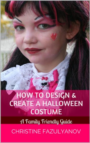 How to Design & Create a Halloween Costume: A Family Friendly Guide (English Edition)