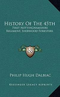 History of the 45th: First Nottinghamshire Regiment, Sherwood Foresters