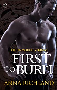 First to Burn (Immortal Vikings Book 1) by [Anna Richland]