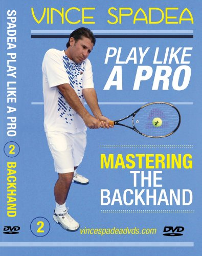 ATP Tour Pro Vince Spadea, Play Tennis Like A Pro, Vol. 2 Mastering the Pro Two Handed Backhand, One Handed Backhand & Slice Backhand! For Beginner, Intermediate and Advanced Tennis Players! Improve Your Game!