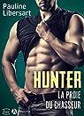 Hunter : La proie du chasseur par Libersart