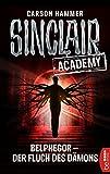 Carson Hammer: Sinclair Academy - 01: Belphegor - Der Fluch des Dämons