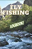 Fly Fishing Logbook: 120 Page Fly Fishing Log Book for Fly Fishing Enthusiasts. Keep an Accurate Fly Fishing Journal Just Like the Pros in Your Fly Fishing Notebook! Great Gift.