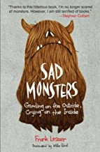 Sad Monsters: Growling on the Outside, Crying on the Inside (English Edition)