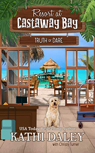 Resort at Castaway Bay: Truth or Dare by [Kathi Daley]