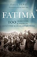 Fatima: 100 Questions and Answers on the Marian Apparitions