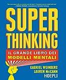 Superthinking: Il grande libro dei modelli mentali