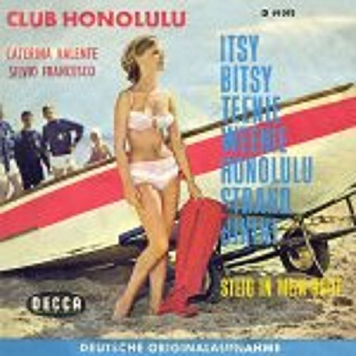 Club Honolulu ?- Itsy Bitsy Teenie Weenie Honolulu Strand Bikini / Steig' In Mein Boot Vinyl, 7', Single, 45 RPM