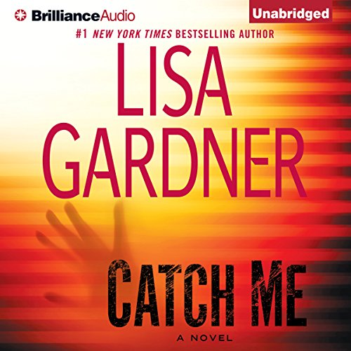 Catch Me     A Novel              Written by:                                                                                                                                 Lisa Gardner                               Narrated by:                                                                                                                                 Kirsten Potter                      Length: 13 hrs and 9 mins     11 ratings     Overall 4.4