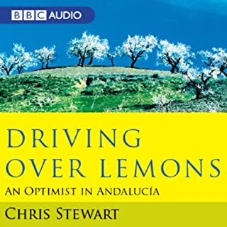Driving Over Lemons                   By:                                                                                                                                 Chris Stewart                               Narrated by:                                                                                                                                 Chris Stewart                      Length: 7 hrs and 1 min     83 ratings     Overall 4.1