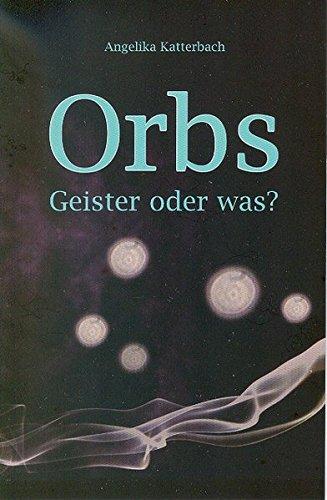 Orbs: Geister oder was?