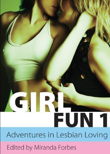 Girl Fun 1 - adventures in lesbian loving (Xcite Best-Selling Lesbian Collections) (2009-02-09)