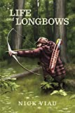 Life and Longbows (English Edition)...