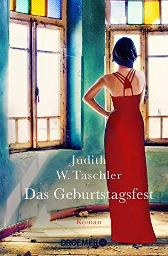 Buchseite und Rezensionen zu 'Das Geburtstagsfest: Roman' von Judith W. Taschler