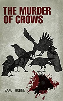 The Murder of Crows by [Isaac Thorne]