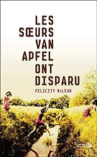 Les sœurs Van Apfel ont disparu par Felicity McLean