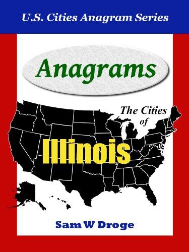 Anagrams of Illinois Cities (U.S. Cities Anagram Series) (English Edition)