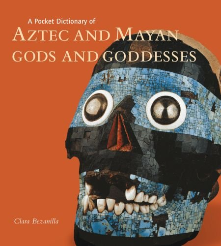 A Pocket Dictionary of Aztec and Mayan Gods and Goddesses (Pocket Dictionary (J. Paul Getty))