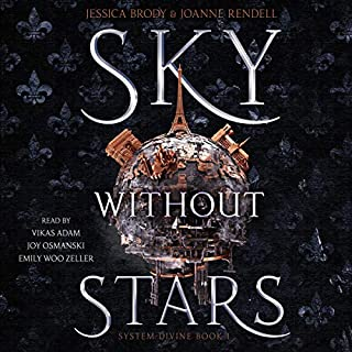 Sky Without Stars     System Divine, Book 1              By:                                                                                                                                 Jessica Brody,                                                                                        Joanne Rendell                               Narrated by:                                                                                                                                 Vikas Adam,                                                                                        Joy Osmanski,                                                                                        Emily Woo Zeller                      Length: 18 hrs and 33 mins     2 ratings     Overall 3.5