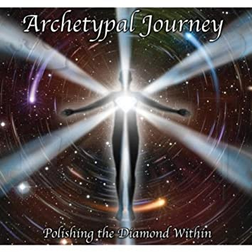 Archetypal Journey (Polishing the Diamond Within)