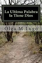 La Ultima Palabra la Tiene Dios (Spanish Edition)